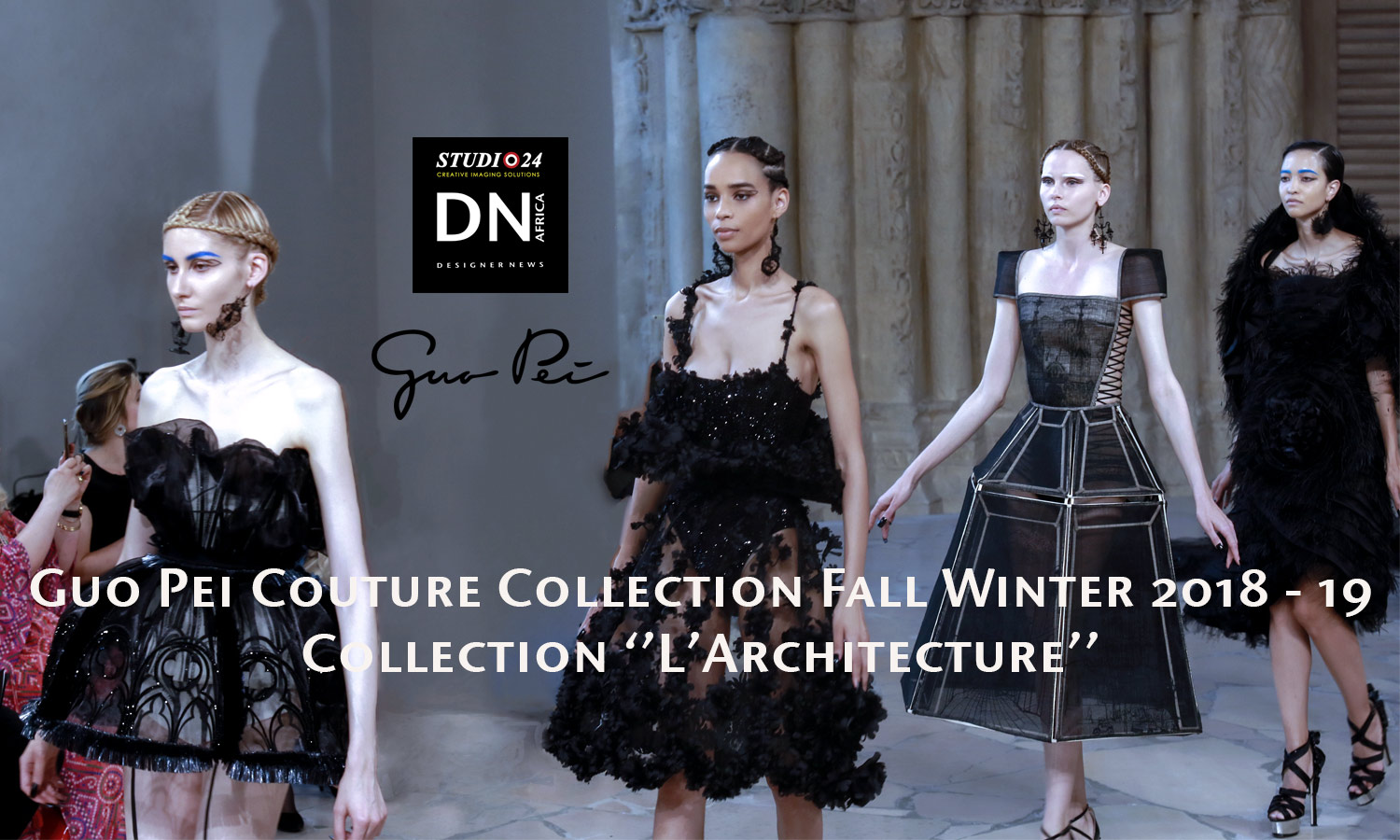 AFRICAN FASHION STYLE MAGAZINE - PARIS FASHION WEEK - GUO PEI COUTURE-COLLECTION-FALL-WINTER-2018-19-L'ARCHITECTURE - PR JACQUES BABANDO COMMUNICATION - DN AFRICA -STUDIO 24 NIGERIA