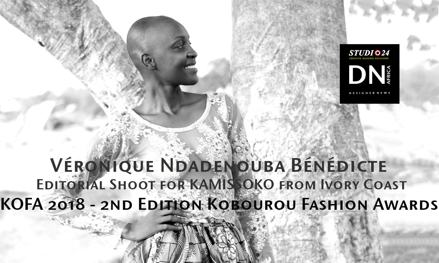 AFRICA FASHION STYLE MAGAZINE - KOFA 2nd Edition Organized by Hal Ebene Kobourou Fashion Awards from Parakou (Benin) – Designer KAMISSOKO from Ivory Coast by Ibrahim KAMISSOKO - Model VÉRONIQUE NDADENOUBA BÉNÉDICTE from Chad – Exclusive contents for DN AFRICA and STUDIO 24 NIGERIA