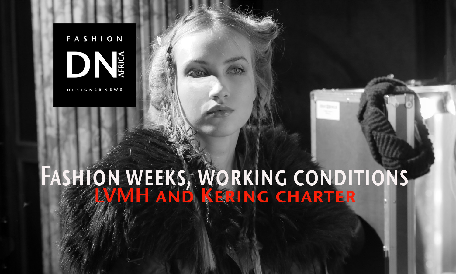 AFRICAN FASHION MAGAZINE- FASHION WEEK WORKING CONDITIONS - LVMH - KERING - DN AFRICA - STUDIO 24 NIGERIA