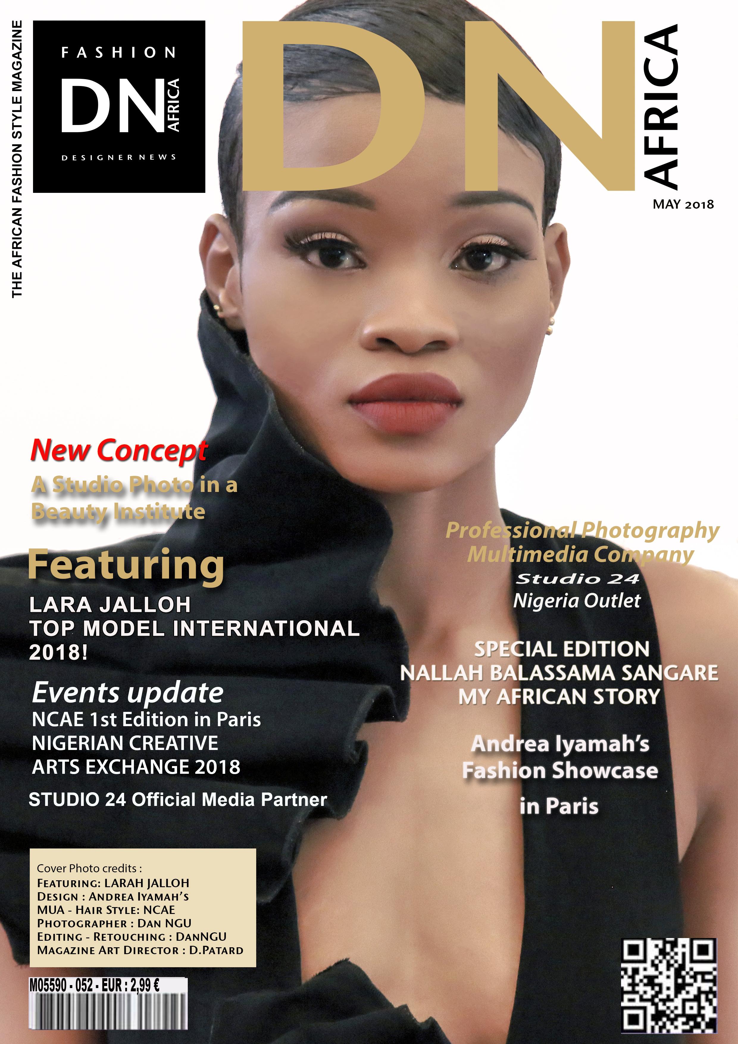 DNAFRICA-Cover-MAY 2018 Mag Number 52 Lara JALLOH - Designer Andrea Iyamah -  NIGERIAN CREATIVE ARTS EXCHANGE 2018 = NCAE - Media Partner DN MAG, DN AFRICA-STUDIO 24 NIGERIA - STUDIO 24 INTERNATIONAL - DN MAG - Indirâh Events & Communication