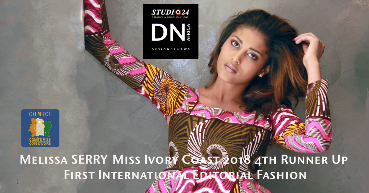 AFRICAN FASHION STYLE MAGAZINE - MISS IVORY COAST 2018 - MISS MARIE-DANIELLE SUY FATEM - 3RD RUNNER UP MELISSA SERRY - DN AFRICA - STUDIO 24 NIGERIA - CHEVEUX CHERIE
