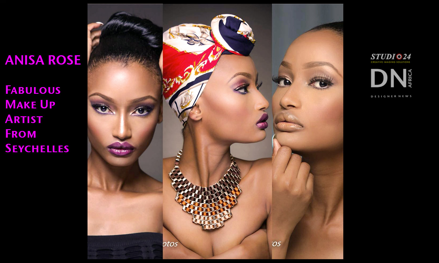 AFRICAN FASHION STYLE MAGAZINE - ANISA ROSE MAKE UP ARTIST FROM SEYCHELLES - Media Partner DN MAG, DN AFRICA -STUDIO 24 NIGERIA - STUDIO 24 INTERNATIONAL- Photographer Dan NGU