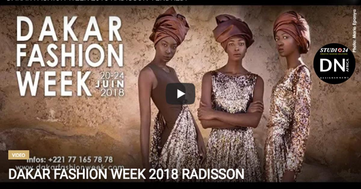 AFRICAN FASHION STYLE MAGAZINE - DAKAR FASHION WEEK SEASON 16TH THEMA MY AFRICA -DAKAR FASHION WEEK 2018 RADISSON - ORGANIZER ADAMA PARIS - FA CHANNEL - FASHION AFRICA TV = Media Partner DN MAG, DN AFRICA-STUDIO 24 NIGERIA - STUDIO 24 INTERNATIONAL