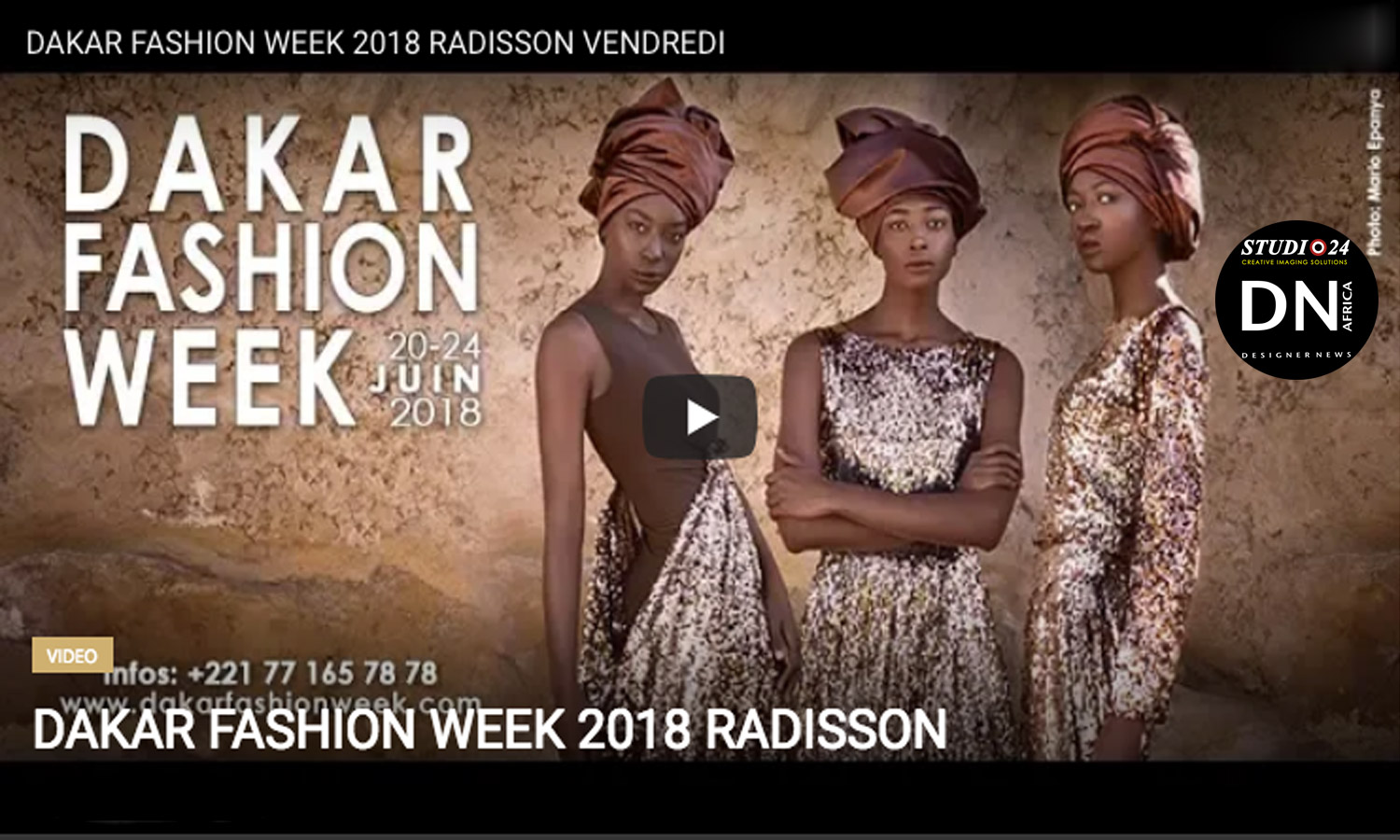 AFRICAN FASHION STYLE MAGAZINE - DAKAR FASHION WEEK SEASON 16TH THEMA MY AFRICA -DAKAR FASHION WEEK 2018 RADISSON - ORGANIZER ADAMA PARIS - FA CHANNEL - FASHION AFRICA TV = Media Partner DN MAG, DN AFRICA -STUDIO 24 NIGERIA - STUDIO 24 INTERNATIONAL