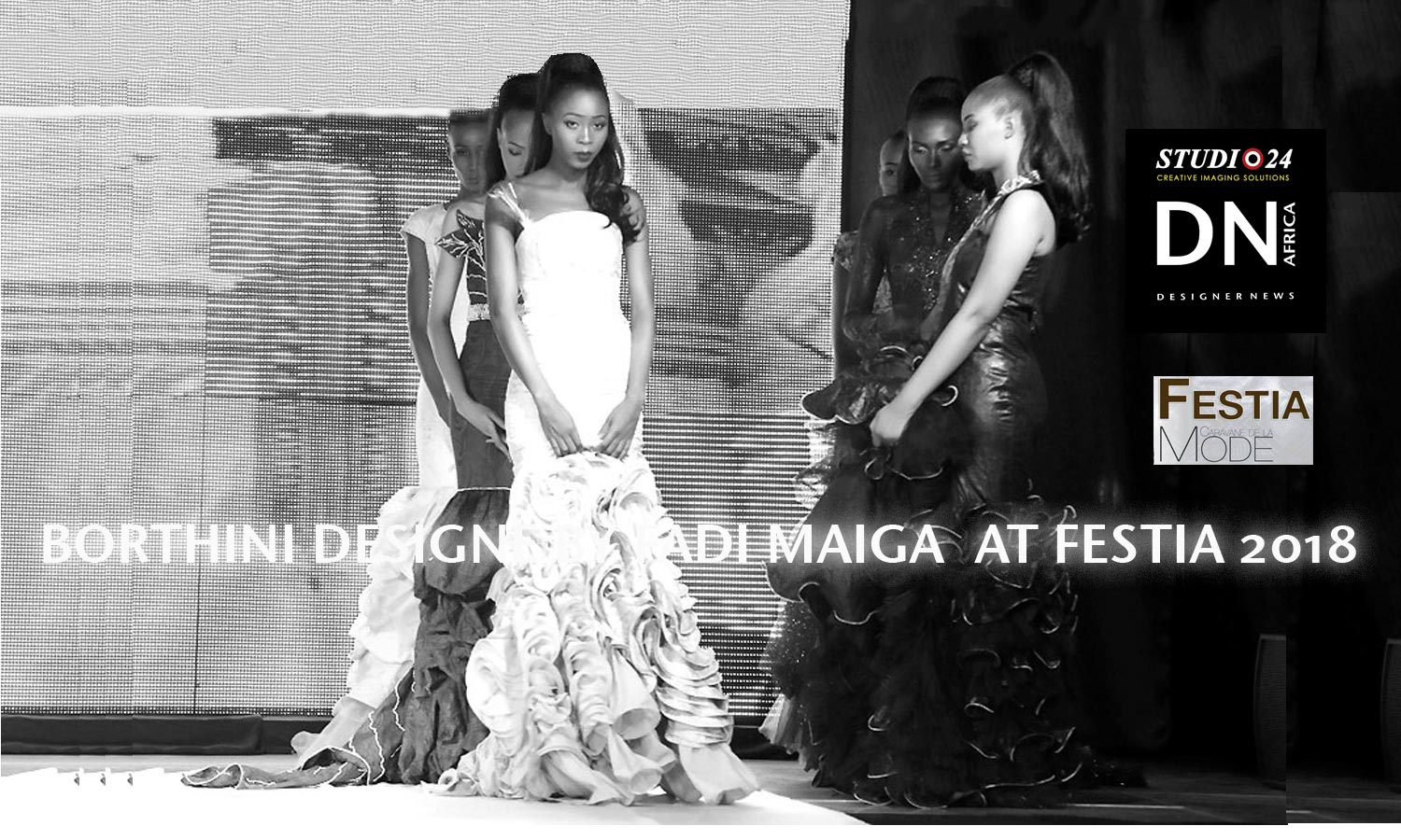 AFRICAN FASHION STYLE MAGAZINE - FESTIA 2018 FIRST EDITION - DESIGNER BORTHINI BY FADI MAIGA FROM MALI  - ORGANIZER FADI MAIGA - Media Partner DN MAG, DN AFRICA -STUDIO 24 NIGERIA - STUDIO 24 INTERNATIONAL - RP INDIRA EVENTS BY INDIRA YANNI DOMINGO