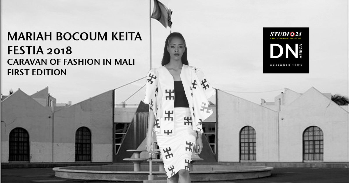 AFRICAN FASHION STYLE MAGAZINE - MARIAH BOCOUM KEITA - FESTIA 2018 FIRST EDITION BAMAKO - MALI- ORGANIZER Fadi Maiga-Media Partner DN MAG, DN AFRICA-STUDIO 24 NIGERIA - STUDIO 24 INTERNATIONAL