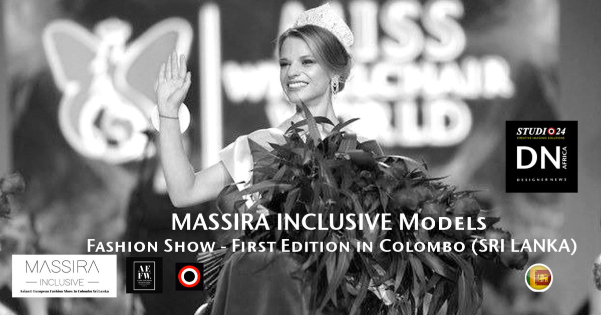 AFRICAN FASHION STYLE MAGAZINE- MASSIRA INCLUSIVE 2018 1st EDITION Models - ORGANIZER Studio FDO by Rex Christy Fernando - Colombo - Road Marine Drive Skri Lanka -DN AFRICA - STUDIO 24 NIGERIA - Asian & European Fashion Week in Colombo