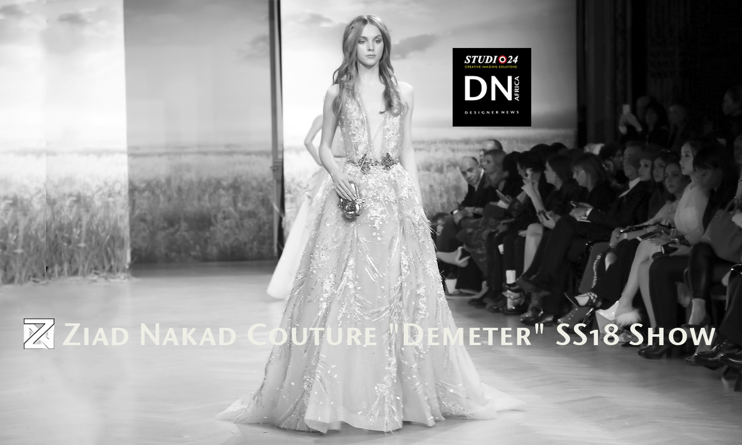 """AFRICAN FASHION STYLE MAGAZINE - Ziad Nakad Couture """"Demeter"""" Spring-summer 2018 Show - the-westin-paris-vendome - Media Partner DN MAG, DN AFRICA-STUDIO 24 NIGERIA - STUDIO 24 INTERNATIONAL - Mephistopheles Productions"""