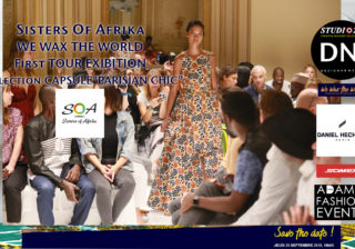 AFRICAN FASHION STYLE MAGAZINE - WE WAX THE WORLD Tour 1 BY DANIEL HECHTER A COLLABORATION WITH ADAMA PARIS -ADAMA PARIS FASHION EVENTS POWER BY SOMEX - Designer Sisters-Of-Afrika FROM SENEGAL - Collection CAPSULE' PARISIAN-CHIC' - Media Partner DN AFRICA -STUDIO 24 NIGERIA - STUDIO 24 INTERNATIONAL