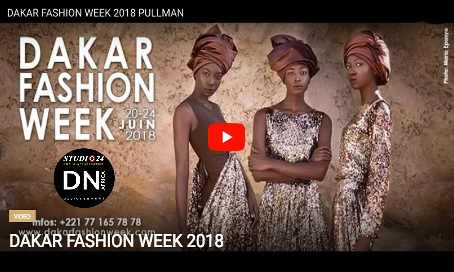 AFRICAN FASHION STYLE MAGAZINE -DAKAR-FASHION-WEEK-2018-Video - Fashion Africa - FA TV - ADAMA PARIS - Media Partner DN MAG, DN AFRICA -STUDIO 24 NIGERIA - STUDIO 24 INTERNATIONAL
