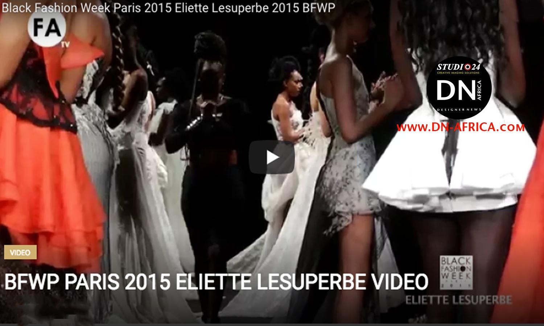 AFRICAN FASHION STYLE MAGAZINE - Eliette-Lesuperbe-2015-BFWP Video - Fashion Africa - FA TV - ADAMA PARIS - Media Partner DN MAG, DN AFRICA-STUDIO 24 NIGERIA - STUDIO 24 INTERNATIONAL