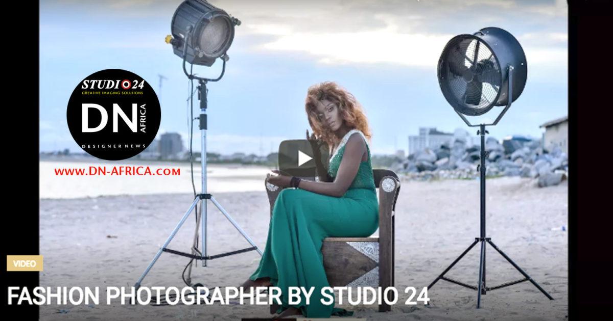 AFRICAN FASHION STYLE MAGAZINE - FASHION-PHOTOGRAPHER-By-Studio-24 2017 Video - Media Partner DN MAG, DN AFRICA-STUDIO 24 NIGERIA - STUDIO 24 INTERNATIONAL