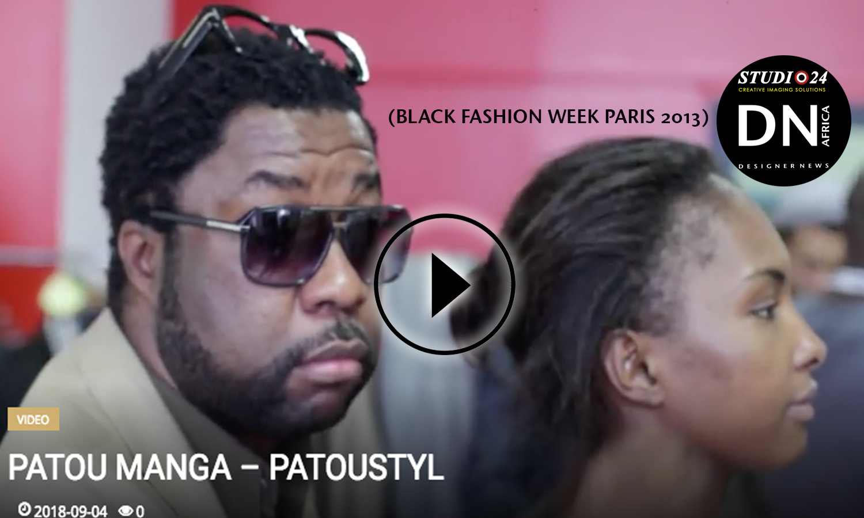 "ADAMA-PARIS-2013-BLACK FASHION WEEK PARIS - PATOU MANGA ""PATOUSTYLE"" Video (BLACK FASHION WEEK PARIS 2013) - Media Partner DN MAG, DN AFRICA-STUDIO 24 NIGERIA - STUDIO 24 INTERNATIONAL"