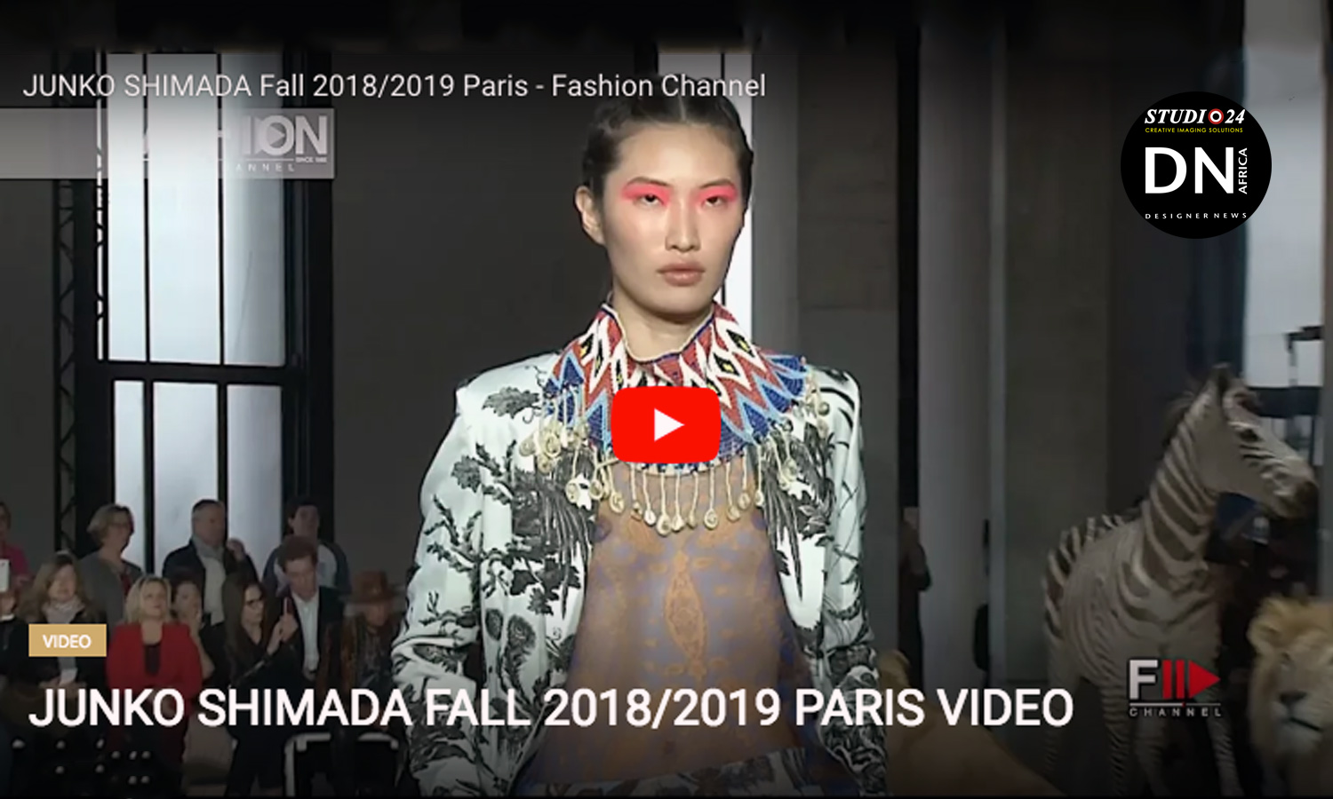 AFRICAN FASHION STYLE MAGAZINE - JUNKO SHIMADA Fall 2018/2019 Paris Video - Media Partner DN MAG, DN AFRICA -STUDIO 24 NIGERIA - STUDIO 24 INTERNATIONAL