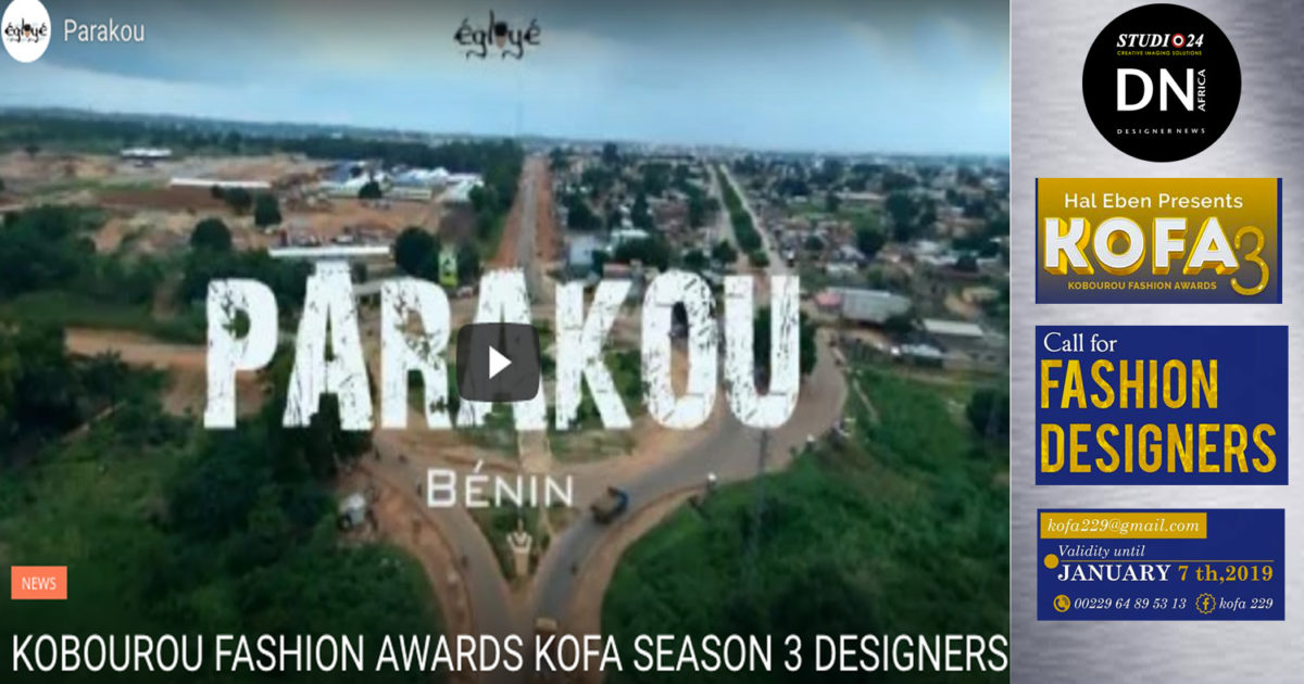 AFRICAN FASHION STYLE MAGAZINE -Kobourou Fashion Awards KOFA SEASON 3 ORGANIZER HAL EBENE LOCATION PARAKOU BENIN' - Designers Casting Call - Media Partner DN AFRICA -STUDIO 24 NIGERIA - STUDIO 24 INTERNATIONAL