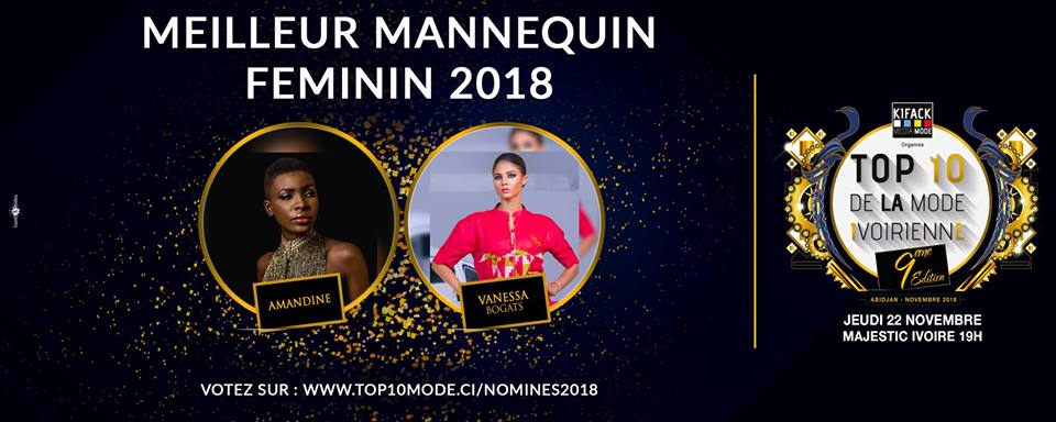 AFRICAN FASHION STYLE MAGAZINE - TOP 10 DE LA MODE IVOIRIENNE 2018 SEASON 9 - BEST OF FEMALE MODEL OF THE YEAR - ORGANIZER Kifack Beyrouth - ABIDJAN IVORY COAST - Official Media Partner DN AFRICA -STUDIO 24 NIGERIA - STUDIO 24 INTERNATIONAL - Ifeanyi Christopher Oputa MD AND CEO OF COLVI LIMITED AND STUDIO 24 - Location Majestic Ivoire of Sofitel Hotel Ivoire in Abidjan (Ivory Coast)