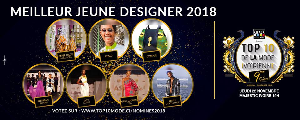 AFRICAN FASHION STYLE MAGAZINE - TOP 10 DE LA MODE IVOIRIENNE 2018 SEASON 9 - BEST OF YOUNG DESIGNER OF THE YEAR - ORGANIZER Kifack Beyrouth - ABIDJAN IVORY COAST - Official Media Partner DN AFRICA -STUDIO 24 NIGERIA - STUDIO 24 INTERNATIONAL - Ifeanyi Christopher Oputa MD AND CEO OF COLVI LIMITED AND STUDIO 24 - Location Majestic Ivoire of Sofitel Hotel Ivoire in Abidjan (Ivory Coast)