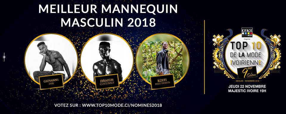 AFRICAN FASHION STYLE MAGAZINE - TOP 10 DE LA MODE IVOIRIENNE 2018 SEASON 9 - BEST OF MALE MODEL OF THE YEAR - ORGANIZER Kifack Beyrouth - ABIDJAN IVORY COAST - Official Media Partner DN AFRICA -STUDIO 24 NIGERIA - STUDIO 24 INTERNATIONAL - Ifeanyi Christopher Oputa MD AND CEO OF COLVI LIMITED AND STUDIO 24 - Location Majestic Ivoire of Sofitel Hotel Ivoire in Abidjan (Ivory Coast)