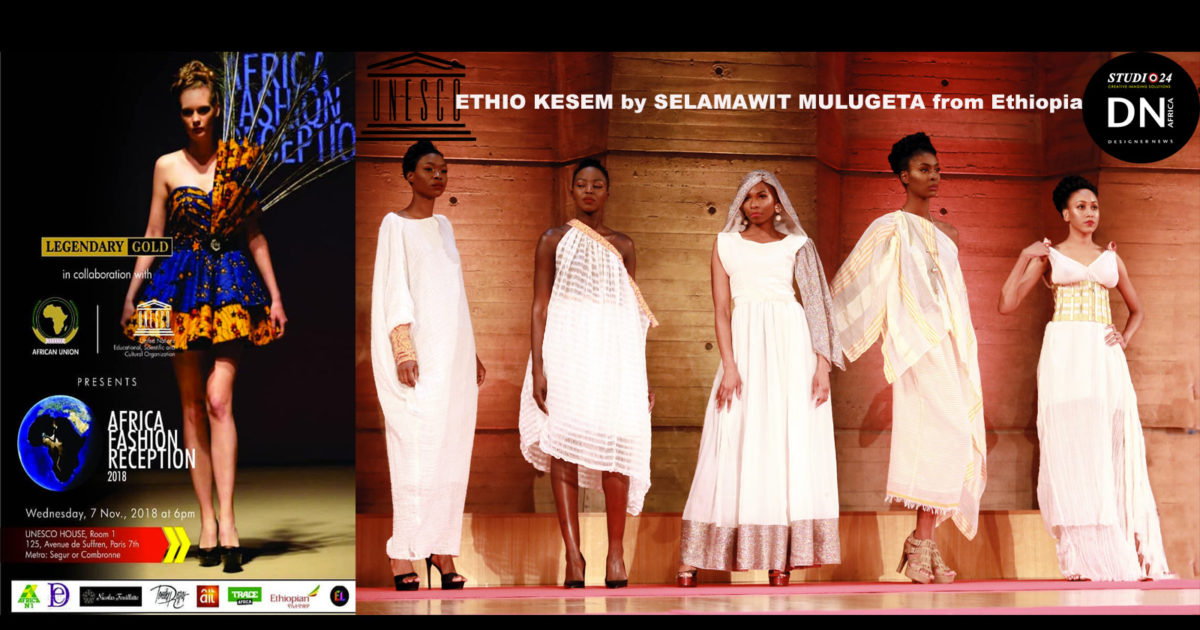 AFRICAN FASHION STYLE MAGAZINE - ETHIO KESEM by SELAMAWIT MULUGETA from Ethiopia - with AFRICA FASHION RECEPTION PARIS 2018  - SEASON IV at UNESCO - Official Media Partner DN AFRICA -STUDIO 24 NIGERIA - STUDIO 24 INTERNATIONAL - Ifeanyi Christopher Oputa MD AND CEO OF COLVI LIMITED AND STUDIO 24
