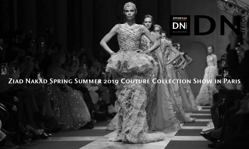 Ziad Nakad Spring Summer 2019 Couture Collection Show In Paris Dn Africa Magazine