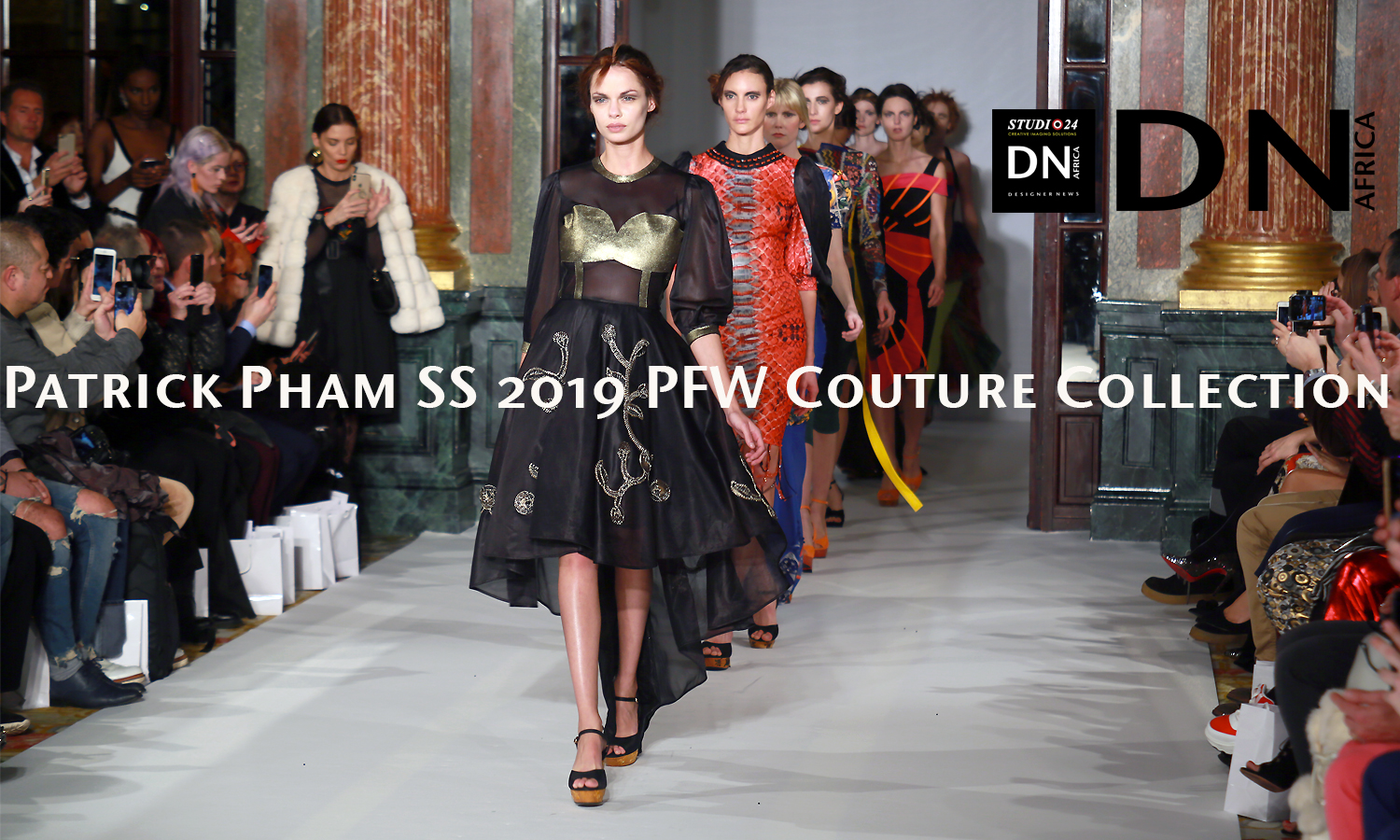 AFRICAN FASHION STYLE MAGAZINE - Patrick Pham SS 2019 PFW Couture Collection -LOCATION HOTEL INTERCONTINENTAL -PR MEPHISTOPHELES PRODUCTIONS - -Official Media Partner DN AFRICA -STUDIO 24 NIGERIA - STUDIO 24 INTERNATIONAL - Ifeanyi Christopher Oputa MD AND CEO OF COLVI LIMITED AND STUDIO 24 - CHEVEUX CHERIE STUDIO BY MARIEME DUBOZ