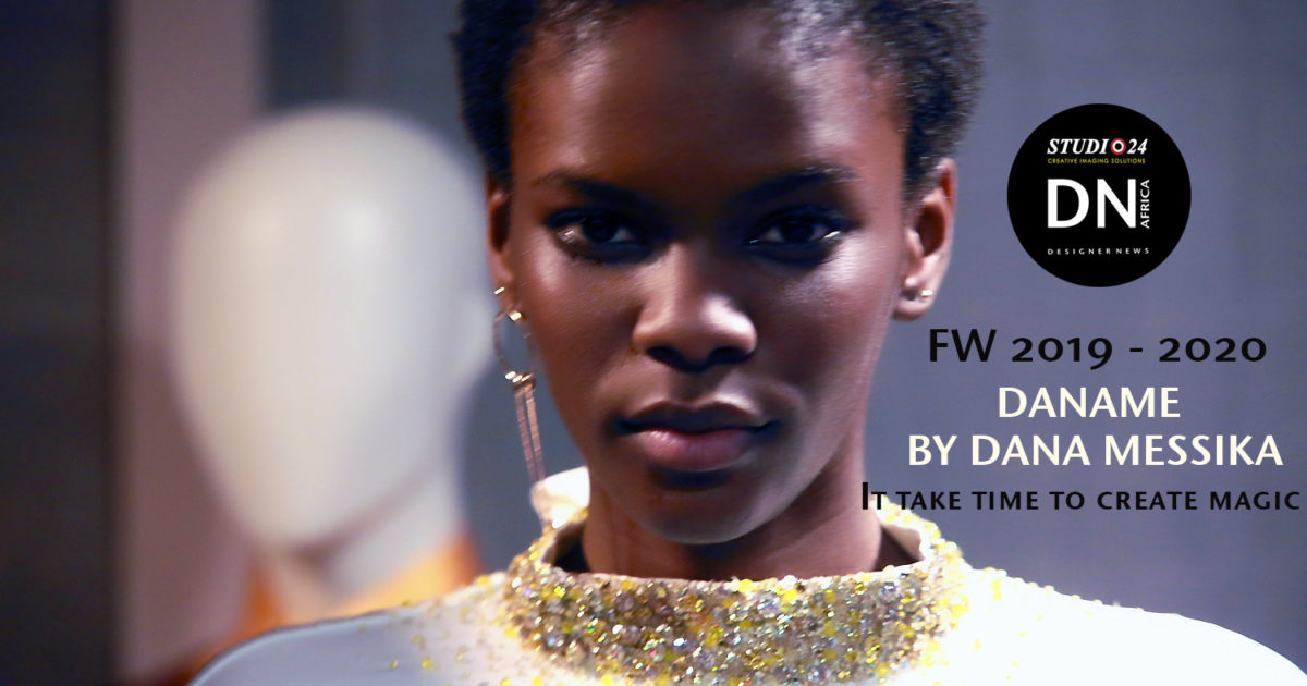 AFRICAN FASHION STYLE MAGAZINE - Designer DANAME BY DANA STINEA-MESSIKA - Presentation Women's Wear FW 2019 - 2020 - PR TOTEM FASHION - Official Media Partner DN AFRICA - STUDIO 24 NIGERIA - STUDIO 24 INTERNATIONAL - Ifeanyi Christopher Oputa MD AND CEO OF COLVI LIMITED AND STUDIO 24 - CHEVEUX CHERIE and Cheveux Cherie studio STUDIO BY MARIEME DUBOZ- Fashion Editor Edith DALIGOU