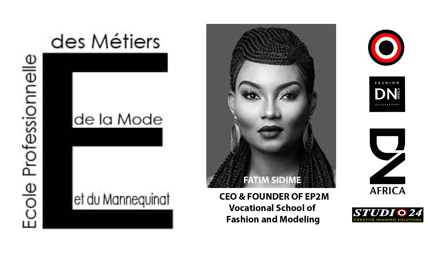 AFRICAN FASHION STYLE MAGAZINE - EP2M Vocational School of Fashion and Modeling by Fatim SIDIME CEO and Founder - PR Indirâh Events and Communication - Photographer DAN NGU - Official Media Partner DN AFRICA - STUDIO 24 NIGERIA - STUDIO 24 INTERNATIONAL - Ifeanyi Christopher Oputa MD AND CEO OF COLVI LIMITED AND STUDIO 24 - CHEVEUX CHERIE and CHEVEUX CHERIE STUDIO BY MARIEME DUBOZ- Fashion Editor Nahomie NOOR COULIBALY