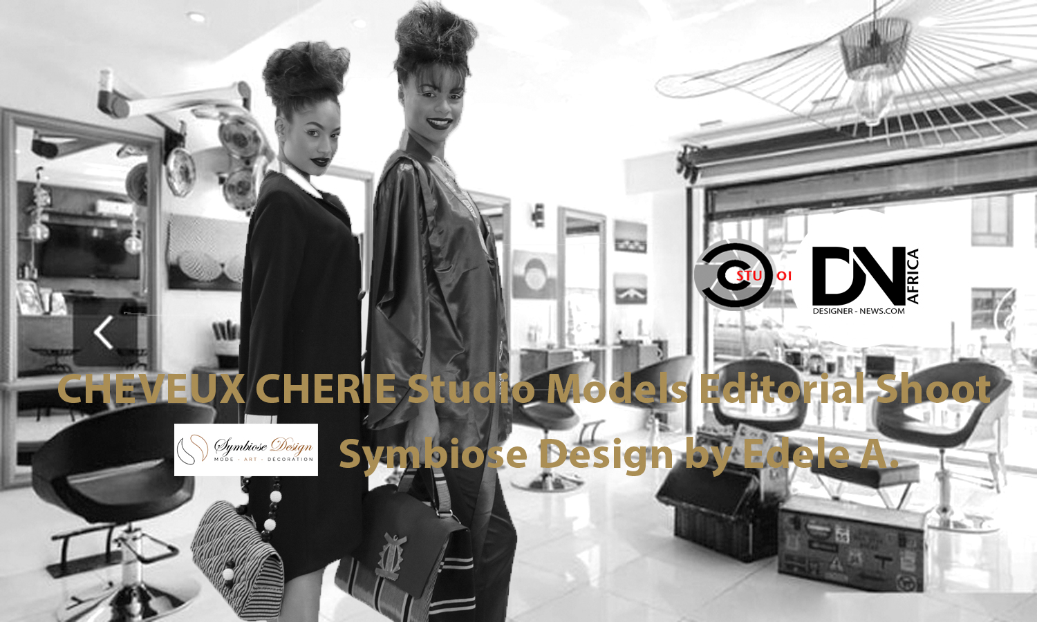 AFRICAN FASHION STYLE MAGAZINE - SYMBIOSE DESIGN SS20 by Edele A - Model Nora & Malou - Editorial Shoot - Photographer DAN NGU - Media Partner DN AFRICA - STUDIO 24 NIGERIA - STUDIO 24 INTERNATIONAL - Ifeanyi Christopher Oputa MD AND CEO OF COLVI LIMITED AND STUDIO 24 - CHEVEUX CHERIE and CHEVEUX CHERIE STUDIO BY MARIEME DUBOZ- Fashion Editor Nahomie NOOR COULIBALY