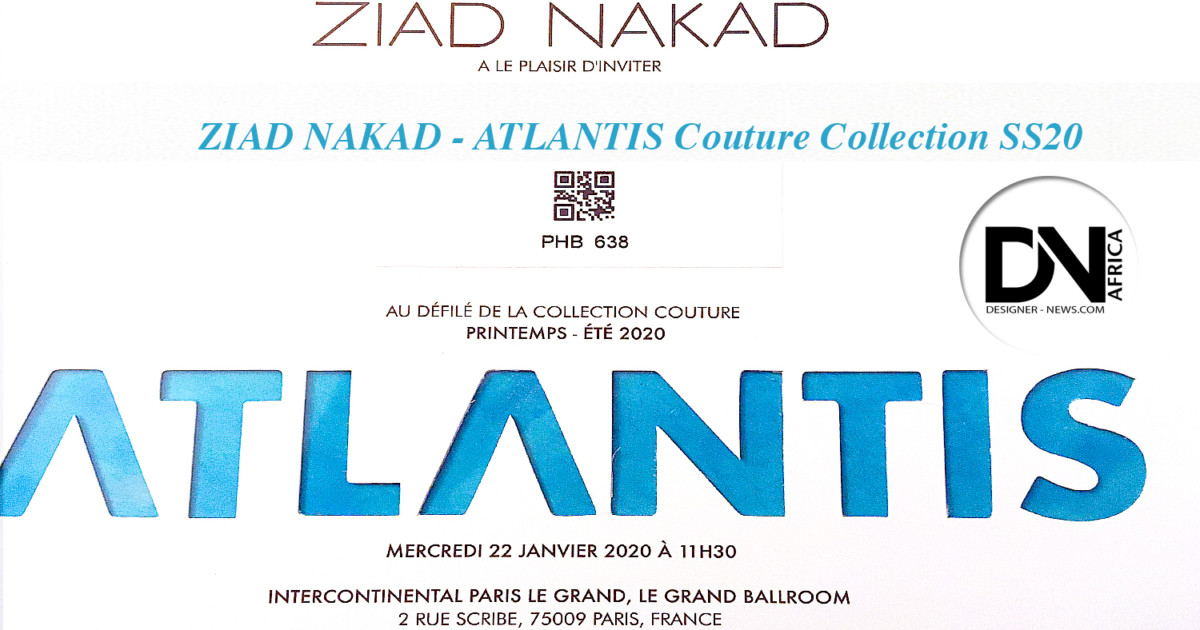 AFRICAN FASHION STYLE MAGAZINE - ZIAD NAKAD - ATLANTIS Couture Collection SS20 - Location Intercontinental PARIS LE GRAND, Le Grand BALLROOM - PR Mephistopheles - Photographer DAN NGU - Media Partner DN AFRICA - STUDIO 24 NIGERIA - STUDIO 24 INTERNATIONAL - Ifeanyi Christopher Oputa MD AND CEO OF COLVI LIMITED AND STUDIO 24 - CHEVEUX CHERIE and CHEVEUX CHERIE STUDIO BY MARIEME DUBOZ- Fashion Editor Nahomie NOOR COULIBALY