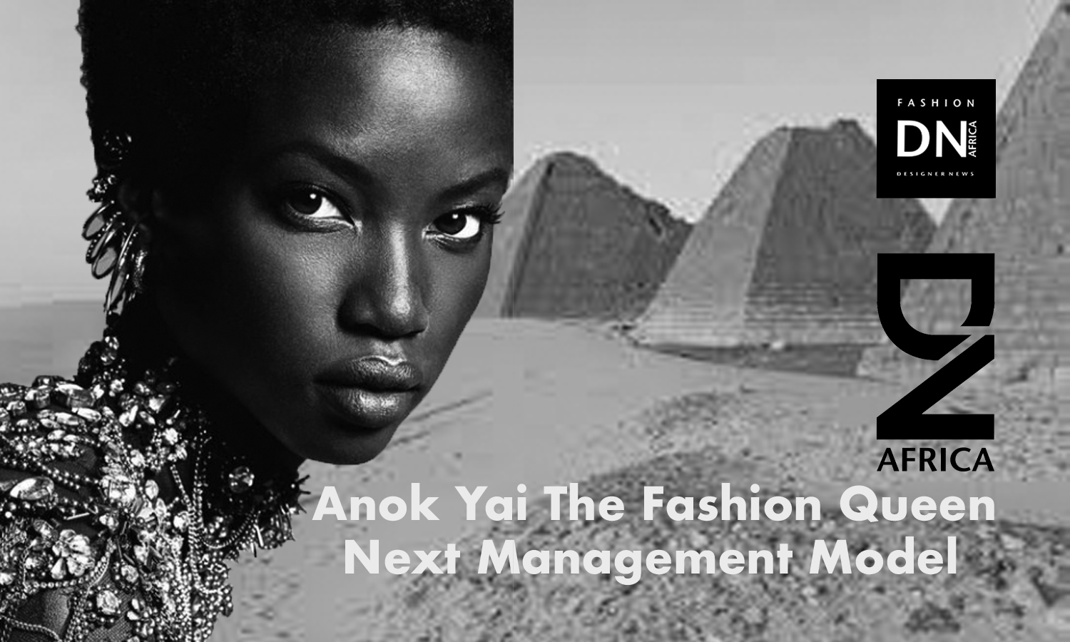 AFRICAN FASHION STYLE MAGAZINE - Anok-Yai-The-Fashion-Queen American model of Sudanese origin - Next Management Model - Photographer DAN NGU - Media Partner DN AFRICA - STUDIO 24 NIGERIA - STUDIO 24 INTERNATIONAL - Ifeanyi Christopher Oputa MD AND CEO OF COLVI LIMITED AND STUDIO 24 - CHEVEUX CHERIE and CHEVEUX CHERIE STUDIO BY MARIEME DUBOZ- Fashion Editor Nahomie NOOR COULIBALY