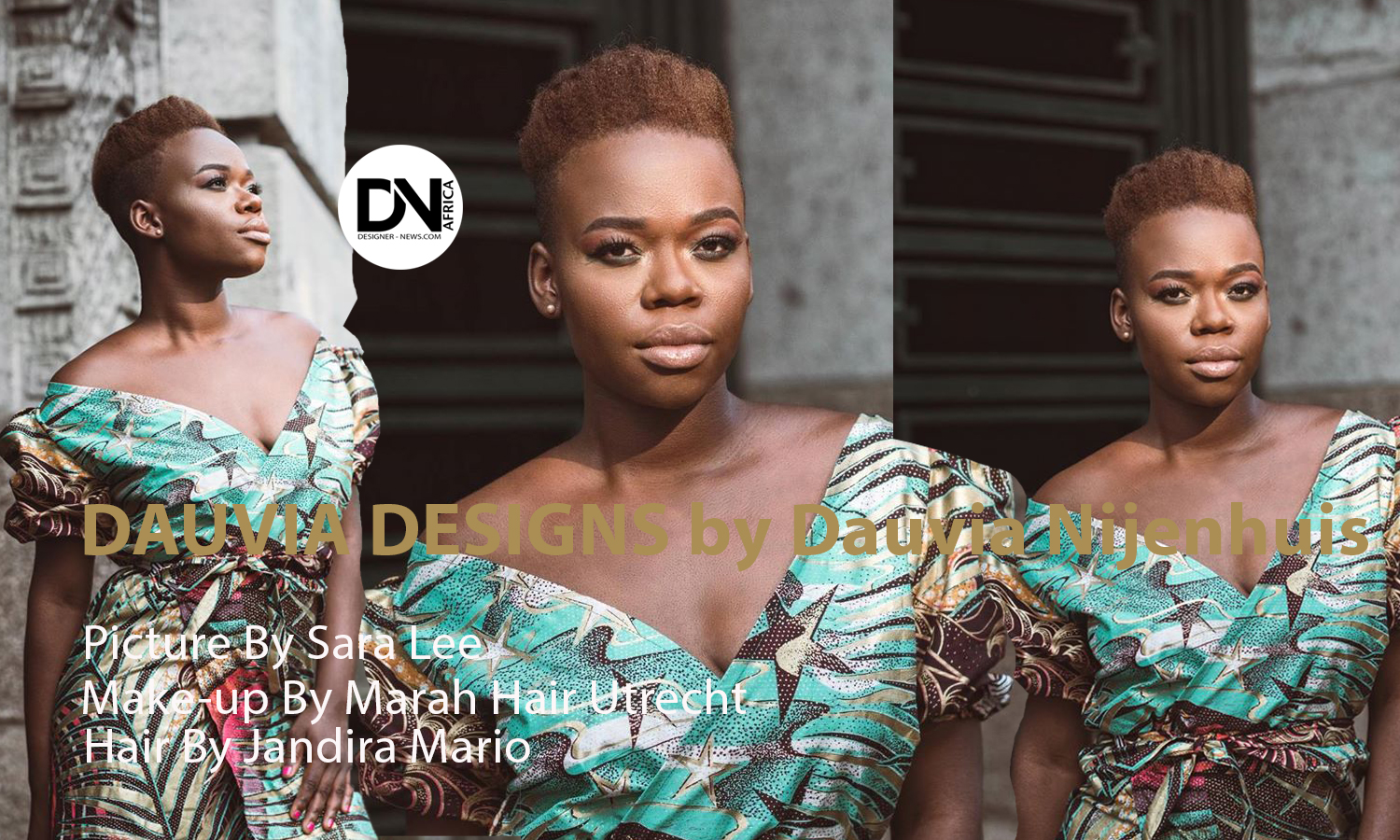 AFRICAN FASHION STYLE MAGAZINE - DAUVIA-DESIGNS-by-Dauvia-Nijenhuis - Picture by Sara Lee - Makeup by Marah Hair Utrecht - Hair by Jandira Mario - Vlisco Prints _ Model Dauvia Nijenhui - Photographer DAN NGU - Media Partner DN AFRICA - STUDIO 24 NIGERIA - STUDIO 24 INTERNATIONAL - Ifeanyi Christopher Oputa MD AND CEO OF COLVI LIMITED AND STUDIO 24 - CHEVEUX CHERIE and CHEVEUX CHERIE STUDIO BY MARIEME DUBOZ- Fashion Editor Nahomie NOOR COULIBALY